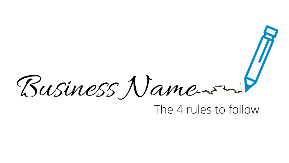 Choosing a Business Name: The 4 rules to follow