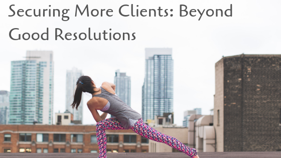 How to secure more clients_ Post New Year resolutions
