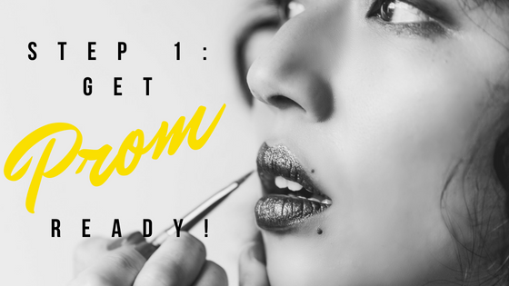 step 1_ Get prom ready!