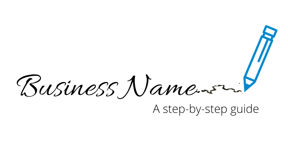 Choosing a Business Name: A step-by-step guide