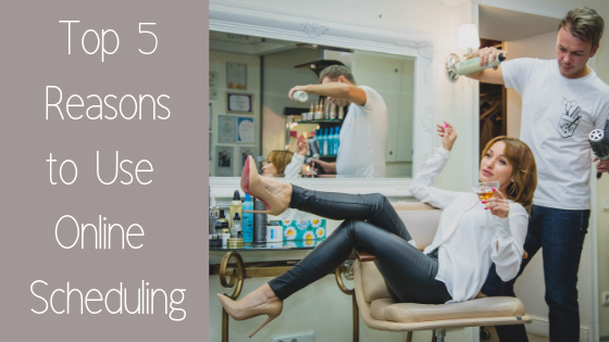 Beauticians_ Top 5 Reasons to Use Online Scheduling