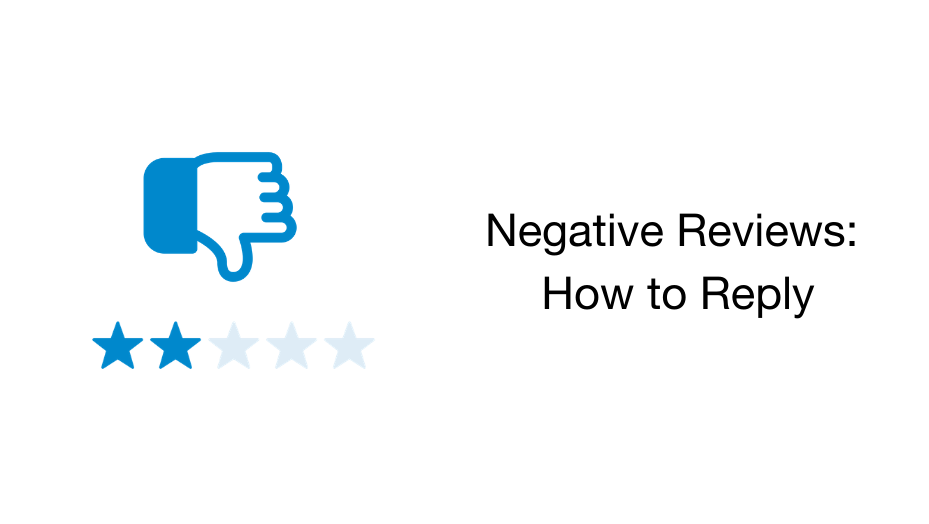 Negative Reviews: How to Reply
